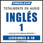 ESL Spanish Phase 1, Unit 06-10: Learn to Speak and Understand English as a Second Language with Pimsleur Language Programs | Pimsleur