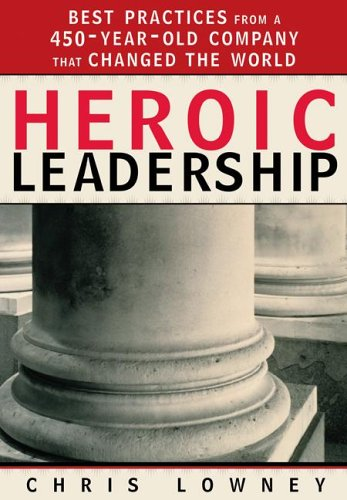 Heroic Leadership: Best Practices from a 450-Year-Old...