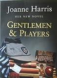 Gentlemen and Players (0385609523) by Harris, Joanne