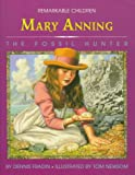 Mary Anning: The Fossil Hunter (Remarkable Children) (0382394879) by Fradin, Dennis B.