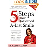 5 Steps to the Hollywood A-List Smile: How the Stars Get That Perfect Smile and How you Can Too! Catrise Austin and Rusty Fischer