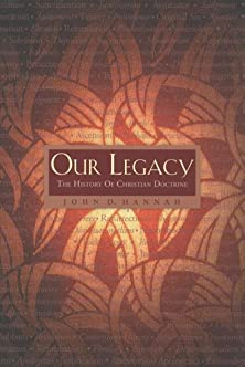 Our Legacy, The History of Christian Doctrine