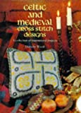 Celtic and Medieval Cross Stitch: A Collection of Inspirational Projects Dorothy Wood