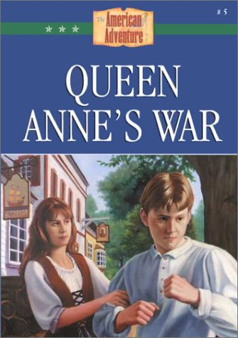 Queen Anne's War (American Adventure (Barbour))