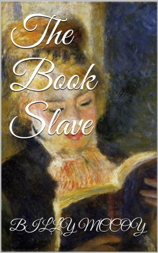 99 Cents Bargain Book Alert! 5-Stars For Billy McCoy's Powerful And Captivating Novella The Book Slave