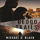 Blood Trails Hörbuch von Michael A. Black Gesprochen von: James Romick
