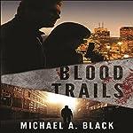 Blood Trails   Michael A. Black