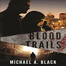 Blood Trails Audiobook by Michael A. Black Narrated by James Romick