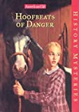 Hoofbeats of Danger (American Girl History Mysteries) (1562478141) by Holly Hughes