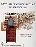Late 19th Century Furniture by Berkey Gay A Schiffer Book for Collectors
