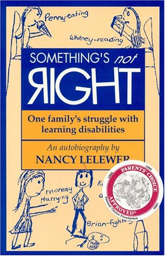 Something's Not Right: One Family's Struggle with Learning Disabilities