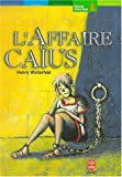 L'Affaire Caïus (French Edition) (2013218877) by Winterfeld, Henry