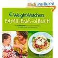Weight Watchers Familienkochbuch: Mit 60 Rezepten und vielen Praxistipps f�r mehr Spa� und Bewegung (Einzeltitel)