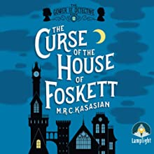 The Curse of the House of Foskett Audiobook by M. R. C. Kasasian Narrated by Emma Gregory