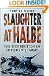 Slaughter at Halbe: The Destruction o...