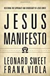 Jesus Manifesto: Restoring the Supremacy and Sovereignty of Jesus Christ (Hardcover)