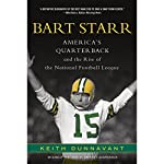 America's Quarterback: Bart Starr and the Rise of the National Football League   Keith Dunnavant