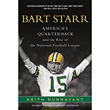 America's Quarterback: Bart Starr and the Rise of the National Football League Audiobook by Keith Dunnavant Narrated by Jay Snyder