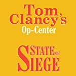 State of Siege: Tom Clancy's Op-Center #6 (       UNABRIDGED) by Tom Clancy, Steve Pieczenik, Jeff Rovin Narrated by Michael Kramer