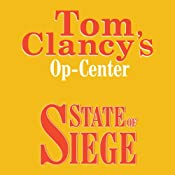 State of Siege: Tom Clancy's Op-Center #6 | [Tom Clancy, Steve Pieczenik, Jeff Rovin]