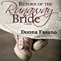 Return of the Runaway Bride (       UNABRIDGED) by Donna Fasano Narrated by Laura Jennings