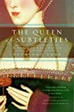 The Queen Of Subtleties: A Novel Of Anne Boleyn (0060591587) by Dunn, Suzannah