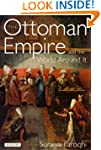 The Ottoman Empire and the World Arou...