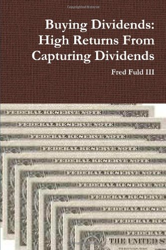 Buying Dividends: High Returns From Capturing Dividends