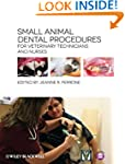 Small Animal Dental Procedures for Ve...