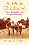 A 1960s Childhood: From Thunderbirds to Beatlemania (Childhood Memories)