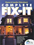 Home and Garden Television's Complete Fix-It (0737003154) by Time-Life
