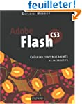 Adobe Flash CS3 : Cr�ez des contenus...