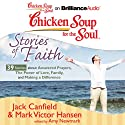 Chicken Soup for the Soul: Stories of Faith: 39 Stories about Answered Prayers, the Power of Love, Family, and Making a Difference