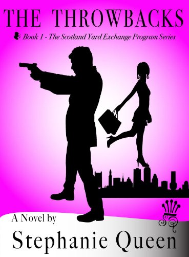 <strong>Kindle Nation Daily Romantic Comedy Readers Alert! Stephanie Queen's Laugh-Out-Loud Novel,<em> THE THROWBACKS (THE SCOTLAND YARD EXCHANGE PROGRAM)</em> - Now $2.99 on Kindle</strong>
