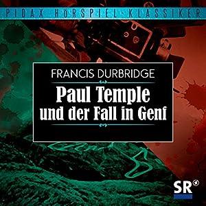 Paul Temple und der Fall in Genf Hörspiel