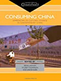 img - for Consuming China: Approaches to Cultural Change in Contemporary China (ConsumAsian Series) book / textbook / text book