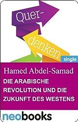 Die arabische Revolution und die Zukunft des Westens. (Querdenken)
