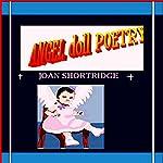 Angel Doll Poetry   Joan Shortridge