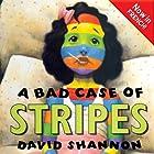 A Bad Case of Stripes (       UNABRIDGED) by David Shannon Narrated by Emna Belgasmi