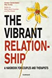 img - for The Vibrant Relationship: A Handbook for Couples and Therapists (SYSTEMIC) book / textbook / text book