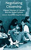 img - for Negotiating Citizenship: Migrant Women in Canada and the Global System book / textbook / text book