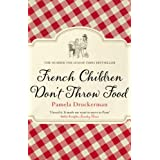 French Children Don't Throw Foodby Pamela Druckerman