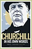 img - for Churchill in His Own Words: The Life, Times and Opinions of Winston Churchill in His Own Words book / textbook / text book