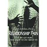 Relationship Pain: Why We Get Hurt (and What to Do About It)