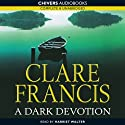 A Dark Devotion (       UNABRIDGED) by Clare Francis Narrated by Harriet Walter
