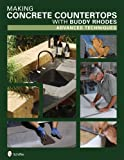 Making Concrete Countertops with Buddy Rhodes: Advanced Techniques - 0764330144
