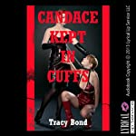 Candace Kept in Cuffs: A First Lesbian Sex BDSM Erotica Story   Tracy Bond