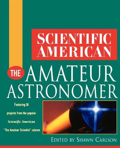 Scientific American The Amateur Astronomer (Scientific American (Wiley))