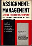 img - for Assignment: Management A Guide to Executive Command book / textbook / text book