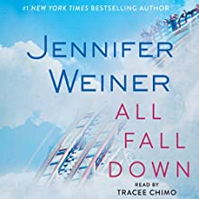 All Fall Down (       UNABRIDGED) by Jennifer Weiner Narrated by Tracee Chimo